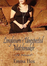 Longbourn's Unexpected Matchmaker - Emma Hox