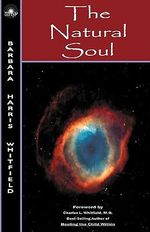 The Natural Soul : Governance and Natural Resources in the American W... - Barbara Harris Whitfield