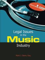 Legal Issues in the Music Industry - Mark J Davis