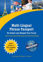 Multi-Lingual Phrase Passport for Gluten and Allergen Free Travel (eBook Edition) : Part of the Award Winning Let's Eat Out! Series - Kim Koeller