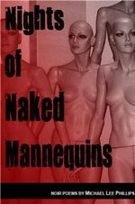 Nights of Naked Mannequins - Michael Lee Phillips
