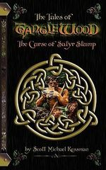 The Tales of Tanglewood : The Curse of Satyr Stump - Scott Michael Kessman