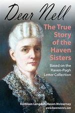 Dear Nell : The True Story of the Haven Sisters - Kathleen Langdon McInerney