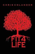 Fit 4 Life - Christopher Elliott Colander