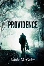 Providence : The Providence Series : Book 1 - Jamie McGuire