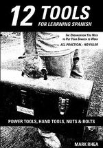 12 Tools for Learning Spanish - Mark Rhea