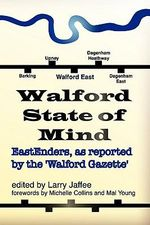 Walford State of Mind : Eastenders as Reported by the Walford Gazette - Larry Jaffee