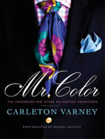 Mr. Color : The Greenbrier and Other Decorating Adventures - Carleton Varney