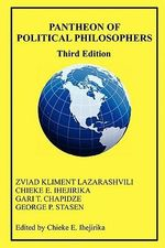 Pantheon of Political Philosophers : Third Edition - Zviad Kliment Lazarashvili Ph D