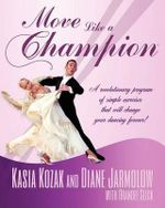 Move Like a Champion : Inspiring Well-Being Through Mindfulness - Diane Jarmolow