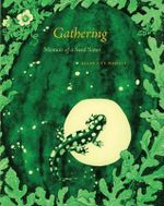 Gathering : Memoir of a Seed Saver - Diane Ott Whealy