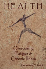 Health Overcoming Fatigue & Chronic Illness - Jonathan Troy Hull