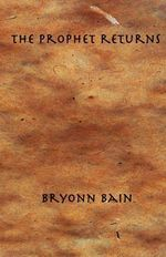 The Prophet Returns - Bryonn Bain