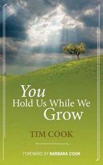 You Hold Us While We Grow - Tim Cook