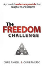 The Freedom Challenge : The Sales Professional's Guide to Improving Custom... - Chris Angell