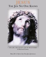 Jesus the Jew No One Knows - D C Smith
