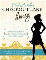 Pick Another Checkout Lane, Honey - Joanie Demer