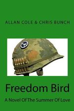 Freedom Bird : A Novel of the Summer of Love - Chris Bunch