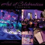 Art of Celebration Toronto : Inspiration and Ideas from Top Event Professionals