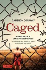 Caged : Memoirs of a Cage-Fighting Poet - Cameron Conaway