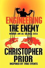 Engineering the Enemy - Inside an Al Qeda Cell - Christopher P Prior