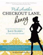 Pick Another Checkout Lane, Honey : Save Big Money & Make the Grocery Aisle Your Catwalk! - Joanie Demer