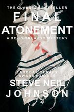 Final Atonement : A Doug Orlando Mystery - Steve Neil Johnson