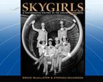 Skygirls : A Photographic History of the Airline Stewardess - Bruce McAllister