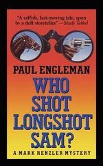 Who Shot Longshot Sam - Paul Engleman