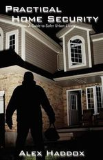 Practical Home Security - Alex Haddox