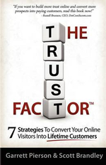 The Trust Factor : 7 Strategies to Convert Your Online Visitors Into Lifetime Customers - Scott Brandley