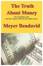 The Truth about Money - Meyer Joel Bendavid