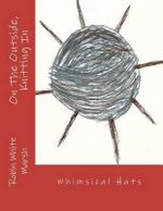 On the Outside, Knitting in - Robin White Marsh