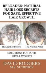 Reloaded : Natural Hair Loss Secrets for Safe, Effective Hair Growth - David Rodgers M S