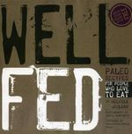 Well Fed : Paleo Recipes for People Who Love to Eat - Melissa Joulwan