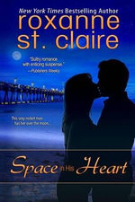 Space in His Heart - Roxanne St Claire