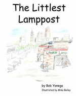 The Littlest Lamppost :  Collected Poems and Essays - Bob Yanega
