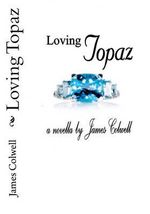 Loving Topaz - James Colwell