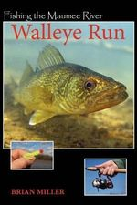 Fishing the Maumee River Walleye Run - Brian F Miller