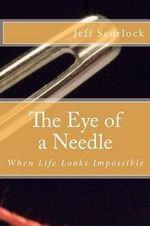 The Eye of a Needle - Jeff Scurlock