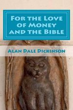 For the Love of Money and the Bible - Alan Dale Dickinson