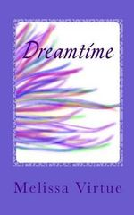Dreamtime - Melissa Virtue