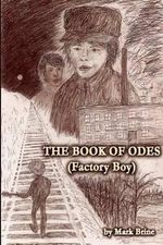 The Book of Odes (Factory Boy) - Mark Vincent Brine