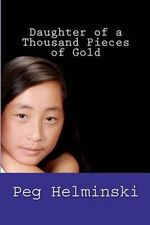 Daughter of a Thousand Pieces of Gold - Peg Neral Helminski