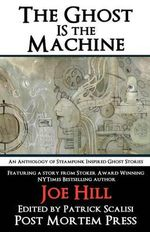 The Ghost Is the Machine - Post Mortem Press