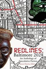 Redlines : Baltimore 2028 - Jason T Harris