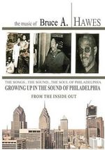 Growing Up in the Sound of Philadelphia : From the Inside Out (2nd Edition) - Bruce A Hawes