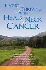 Living and Thriving with Head and Neck Cancer - Christopher M Lee MD