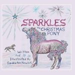 Sparkles the Christmas Pony - Sandra Ann Nowicki