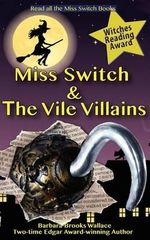 Miss Switch and the Vile Villains - Barbara Brooks Wallace